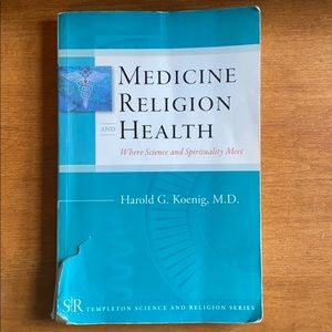 Medicine Religion and Health by Harold G. Koenig